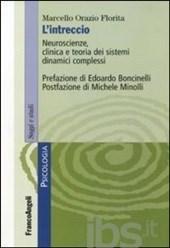 L intreccio. Neuroscienze, clinica e teoria dei sistemi dinamici complessi Marcello Orazio Florita