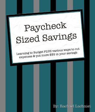 Paycheck Sized Savings  by  Rachael Lachniet