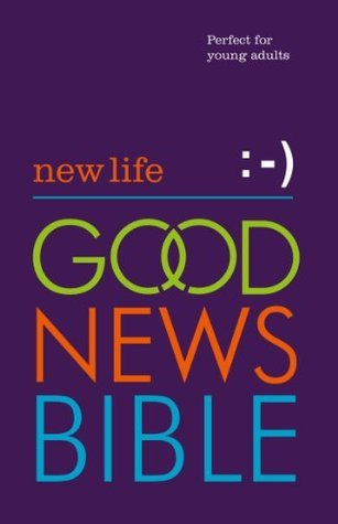 New Life Good News Bible (GNB): Perfect for Young Adults  by  William Collins