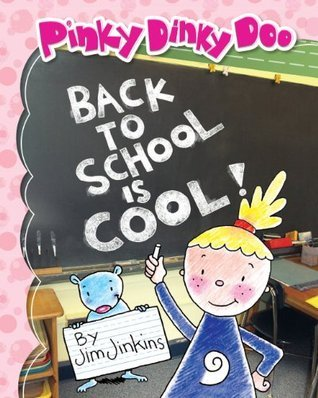 Pinky Dinky Doo: Back To School Is Cool! (Pinky Dinky Doo Series)  by  Jim Jinkins