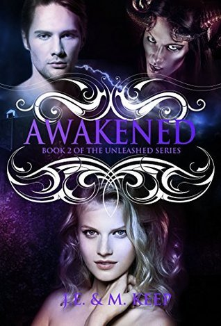 Awakened (Unleashed, #2)  by  J.E. Keep