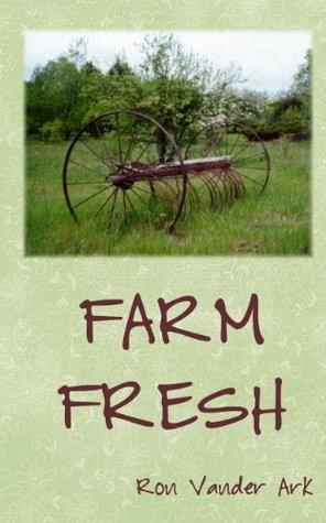 Farm Fresh  by  Ron Vander Ark