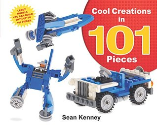Cool Creations in 101 Pieces (Christy Ottaviano Books) Sean Kenney
