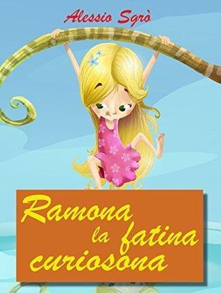 Ramona la fatina curiosona (Favola illustrata Vol. 6)  by  Alessio Sgrò