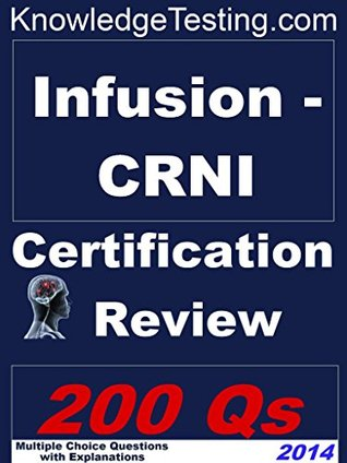 Infusion - CRNI Certification Review (Certification in Infusion Nursing Book 1)  by  Jodi Hodges