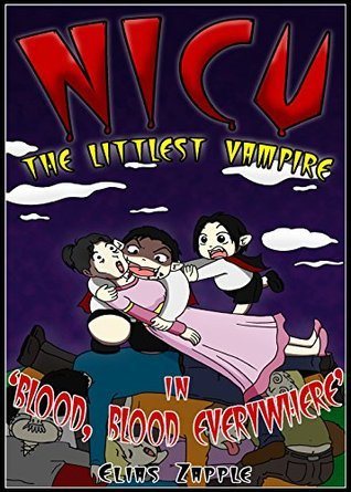 Blood, Blood Everywhere (Nicu: The Littlest Vampire #3)  by  Elias Zapple