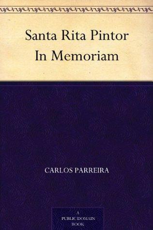 Santa Rita Pintor In Memoriam  by  Carlos Parreira