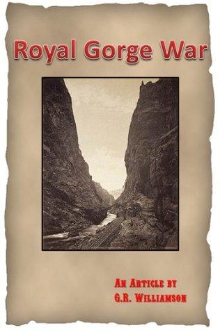 Royal Gorge War  by  G.R. Williamson