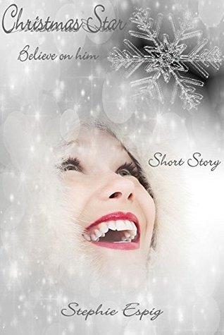 Christmas Star: Believe on him  by  Stephie Espig