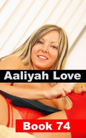 Aaliyah Love Book 74: Good Girl - Gone Bad  by  R.A. Ravenhill