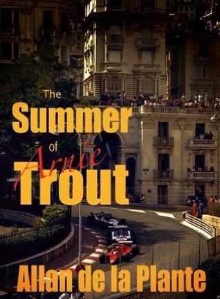 The Summer of Arnie Trout  by  Allan De LA Plante