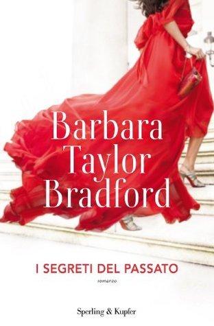 I segreti del passato Barbara Taylor Bradford