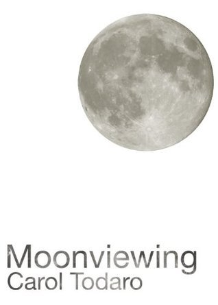 Moonviewing (Floating Wolf Quarterly Chapbooks) Carol Todaro