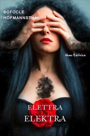Elettra - Elektra: La tragedia di Sofocle e il libretto dellopera di Richard Strauss  by  Sophocles