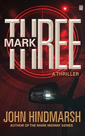 Mark Three (Mark Midway Series)  by  John Hindmarsh