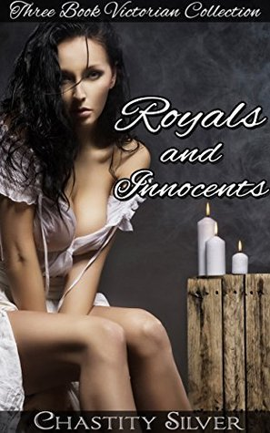 Royals and Innocents (3 Story Victorian BBW Erotic Romance First Time Box Set) Chastity Silver