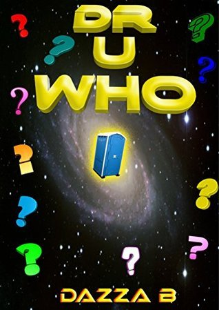 Dr U Who: A parody  by  Dazza B