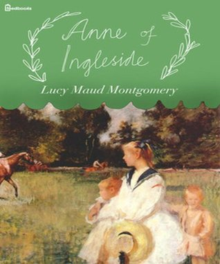 Anne of Ingleside (Illustrated) (Anne of Green Gables Book 6) L.M. Montgomery