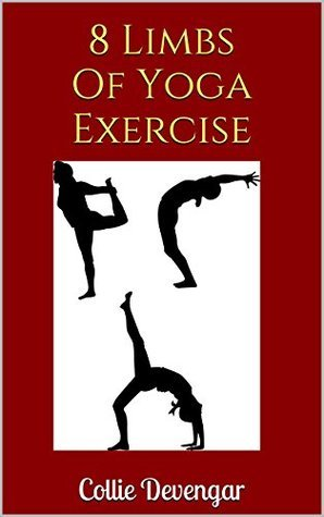 8 Limbs Of Yoga Exercise  by  Collie Devengar