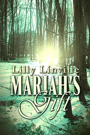 Mariahs Gift  by  Lilly Linville