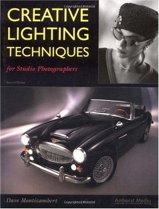 Creative Lighting Techniques for Studio Photographers Dave Montizambert