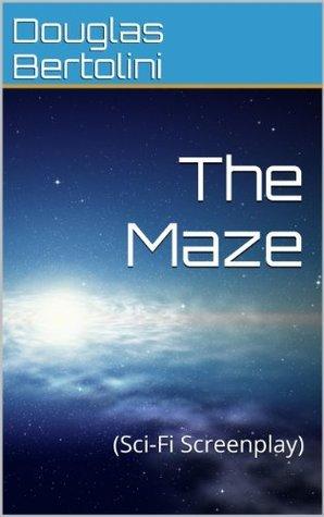 The Maze:  by  Douglas Bertolini