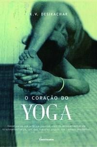 O Coração do Yoga T.K.V. Desikachar