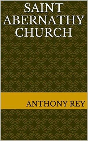 Saint Abernathy Church  by  Anthony Rey