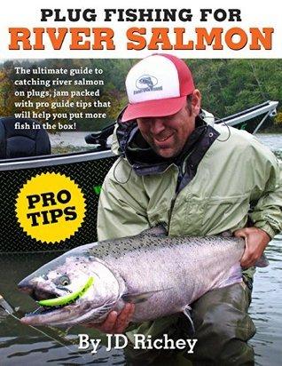 Plug Fishing for River Salmon J.d. Richey