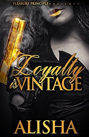 Loyalty Is Vintage  by  Alisha Faulkner
