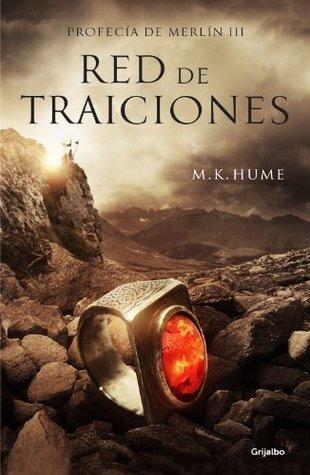 Red de traiciones (Profecía de Merlín 3) M.K. Hume
