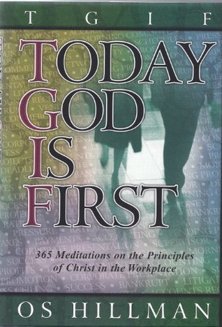 TGIF Today God Is First, Vol 1  by  Os Hillman