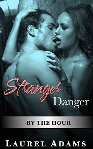 Stranger Danger: By the Hour: Laurel Adams