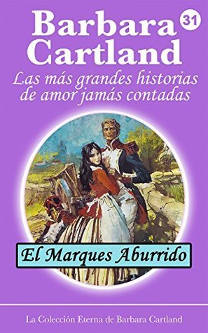 31. El Marques Aburrido  by  Barbara Cartland