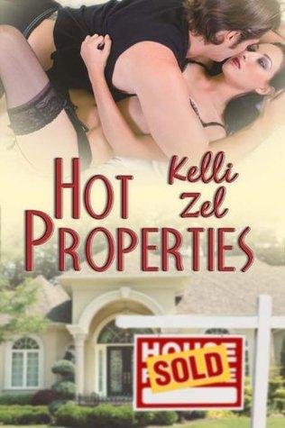 Hot Properties  by  Kelli Zel