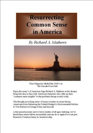 Resurrecting Common Sense in America: Bi-partisan Politics for Dummies Richard Mathews