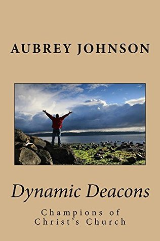 Dynamic Deacons: Champions of Christs Church Aubrey Johnson