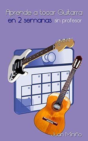 Aprende a tocar guitarra en 2 semanas, sin profesor Dalí Dals