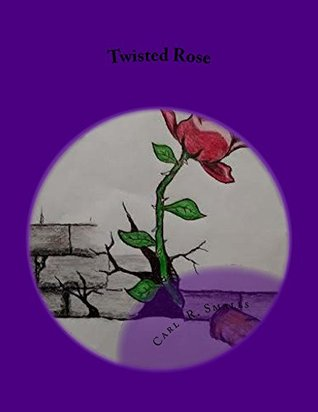 Twisted Rose  by  Carl Smalls