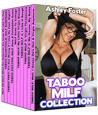 Taboo MILF Collection: Box Set of 10 Forbidden MILF Tales  by  Ashley Foster