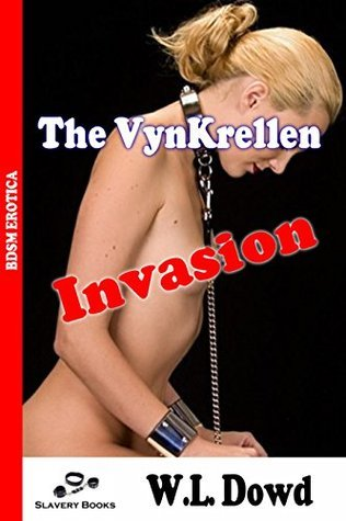 The VynKrellen Invasion  by  W.L. Dowd