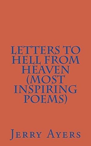 Letters to Hell from Heaven  by  Jerry Ayers