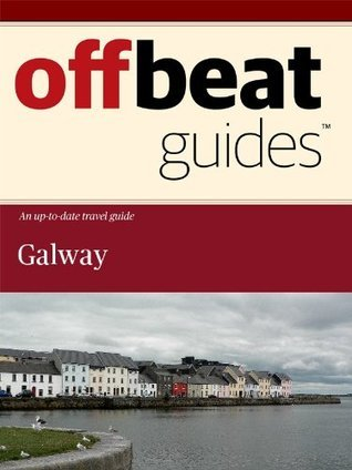Galway Travel Guide  by  Offbeat Guides