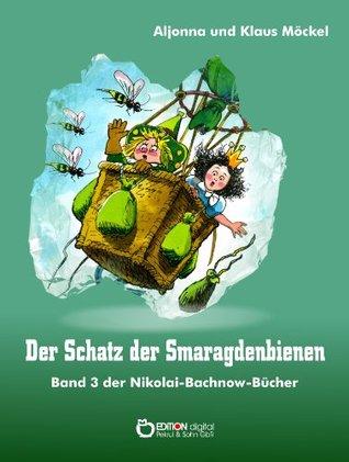 Der Schatz der Smaragdenbienen (Nikolai-Bachnow-Bücher 3) Klaus Möckel