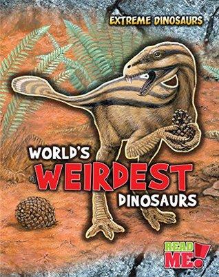 Worlds Weirdest Dinosaurs (Extreme Dinosaurs)  by  Rupert Matthews