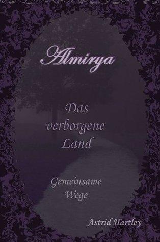 Almirya - Das verborgene Land 1 Astrid Hartley