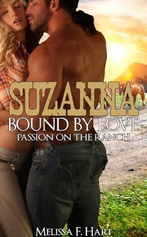 Suzanna Bound Love (Passion on the Ranch, Book 4) (Erotic Romance - Western Romance) by Melissa F. Hart