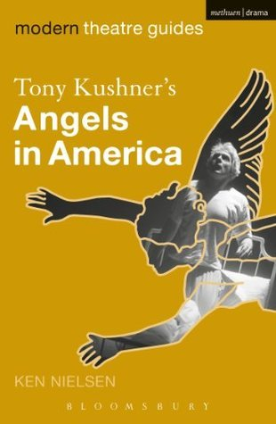 Tony Kushners Angels in America  by  Ken Nielsen