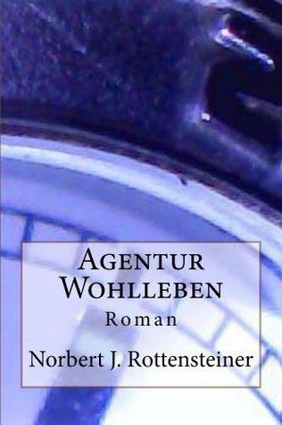 Agentur Wohlleben  by  n.j. rottensteiner