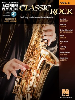 Classic Rock Songbook (with Audio): Saxophone Play-Along Volume 3  by  Hal Leonard Publishing Company